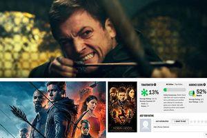 10 lý do khiến phim 'Robin Hood' 2018 thất bại thảm hại dù đã từng được kỳ vọng