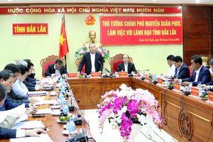 Thủ tướng Nguyễn Xuân Phúc làm việc tại tỉnh Đắk Lắk