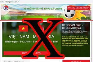 Cảnh báo: Xuất hiện trang web giả mạo bán vé chung kết Việt Nam - Malaysia