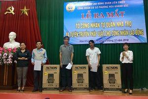 Đà Nẵng ra mắt thêm 3 Tổ công nhân tự quản khu nhà trọ