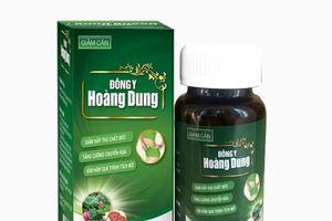 Cảnh báo sản phẩm giảm cân Đông y Hoàng Dung sử dụng giấy tờ giả