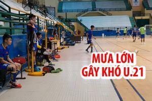Mưa lớn ở Huế gây khó cho đội tuyển chọn U.21 Việt Nam
