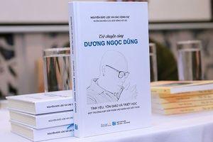 Giáo sư Nguyễn Lân Dũng Đọc giùm bạn (45) - Trò chuyện cùng Dương Ngọc Dũng