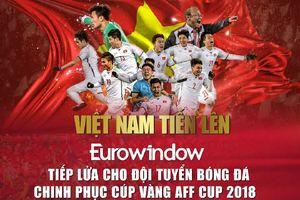 Eurowindow tặng thưởng 600 triệu cho cầu thủ Việt Nam lập công ghi bàn trong trận chung kết