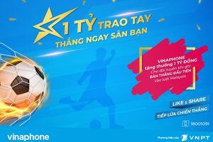 VinaPhone tặng 1 tỷ đồng nếu tuyển Việt Nam ghi bàn thắng đầu tiên tại chung kết AFF Cup