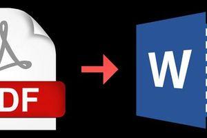 Mẹo giúp bạn đổi PDF sang các tệp Word, Excel ngay trên trình duyệt