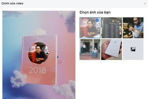 Cách tạo video hot trend 'Một năm trên Facebook'