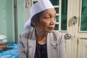 Vụ 2 vợ chồng thương vong do vướng dây điện giữa đường: Mẹ già đau đớn kể lại phút cuối gặp con