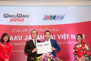 Ra mắt kênh truyền hình chuyên về Nhật Bản Wakuwaku Japan