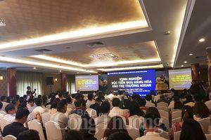 Thị trường ASEAN và Trung Quốc: Tiềm năng lớn cho hàng Việt tăng xuất khẩu