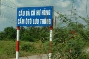 Cười ngất với những cây cầu có tên 'bá đạo' chỉ có ở Việt Nam