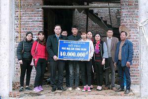 LĐLĐ tỉnh Phú Thọ: Trao 40 triệu hỗ trợ xây nhà 'Mái ấm Công đoàn'