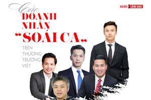 Các doanh nhân 'soái ca' trên thương trường Việt