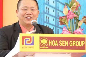 Cổ phiếu mất giá, ông Lê Phước Vũ vẫn muốn rót tiền vào Tập đoàn Hoa Sen