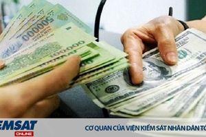 Điều chỉnh mức phạt với hành vi mua bán ngoại tệ trái phép