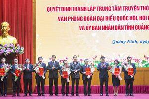 Quảng Ninh chính thức thành lập Trung tâm truyền thông, hợp nhất 3 văn phòng