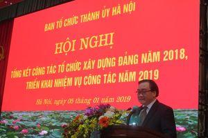 Ban Tổ chức Thành ủy Hà Nội : Tổng kết công tác tổ chức xây dựng đảng năm 2018, triển khai nhiệm vụ công tác năm 2019