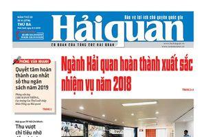 Những tin, bài hấp dẫn trên Báo Hải quan số 4 phát hành ngày 8/1/2019