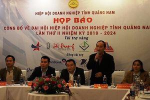 Đại hội Hiệp hội Doanh nghiệp tỉnh Quảng Nam lần thứ 2: 'Liên kết, năng động, sáng tạo, phát triển'