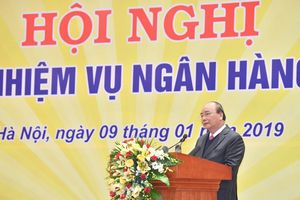 Thủ tướng Nguyễn Xuân Phúc: Tín dụng ngân hàng cần đẩy lùi tín dụng đen