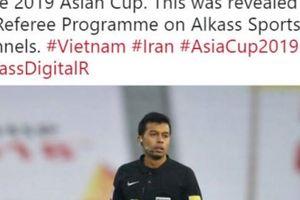 Asian Cup 2019: Trọng tài khiến thầy Park 'nổi điên' bắt trận Iran vs Việt Nam