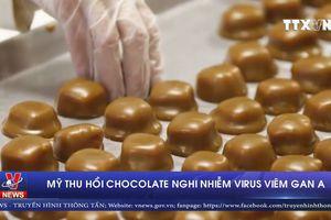 Mỹ thu hồi chocolate nghi nhiễm virus viêm gan A