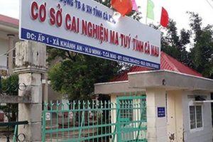 Vì sao học viên cai nghiện ở Cà Mau liên tục bỏ trốn?