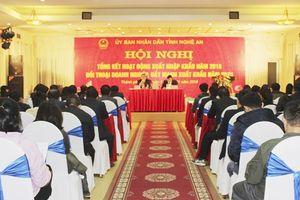 Nghệ An: Kim ngạch xuất nhập khẩu năm 2018 chạm mốc 1 tỷ USD