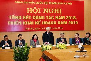 Tổng Bí thư, Chủ tịch Nước dự tổng kết năm 2018 của Đoàn ĐBQH Hà Nội