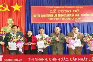 Công bố thành lập Trung tâm Văn hóa - Truyền thông huyện Hương Sơn