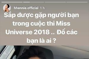 H'Hen Niê háo hức gặp lại người bạn tại Miss Universe sau thời gian xa cách