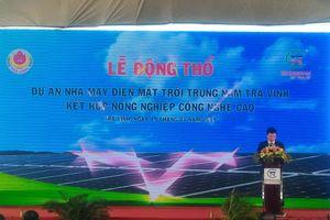 Khởi công nhà máy điện mặt trời ở Trà Vinh