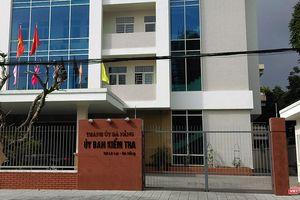 Đà Nẵng: Kê khai tài sản không đúng, Phó Bí thư Quận bị kỷ luật 'Khiển trách'