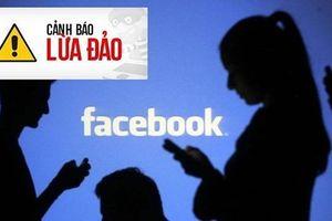Mạo danh Facebook đi lừa đảo dịp gần Tết