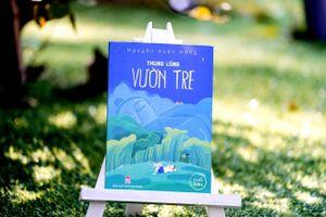 'Thung lũng vườn tre' - Gợi nhớ ký ức