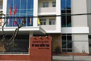 Đà Nẵng: Vi phạm kê khai tài sản, một Phó Bí thư quận bị kỷ luật khiển trách