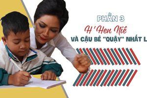 Cùng H'Hen Niê về với buôn làng: Cuộc trò chuyện bất ngờ của H'Hen Niê và cậu học trò 'quậy' nhất lớp
