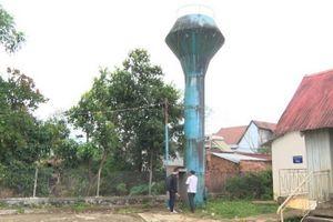 Đắk Nông: 'Phải thanh tra toàn diện các dự án cấp nước sạch trên địa bàn'