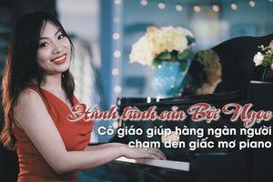 Cô giáo 9x giúp hàng nghìn người tự chơi piano