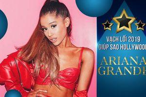 Vạch lối 2019 giúp sao Hollywood: Nhân vật số 2 - Ariana Grande