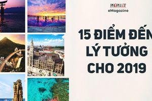 Top 15 điểm đến lý tưởng 2019 của thế giới: Việt Nam góp mặt