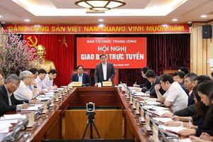 Giao ban trực tuyến Ngành Tổ chức xây dựng Đảng đầu xuân Kỷ Hợi 2019