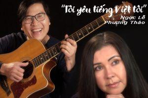 'Cặp đôi vàng' Phương Thảo - Ngọc Lễ viết, hát về 'sắc nặng huyền hỏi ngã'
