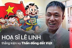 Họa sĩ Lê Linh chính thức thắng kiện, là tác giả duy nhất của bộ truyện tranh 'Thần đồng đất Việt'
