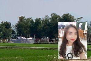 Diễn biến mới vụ nữ sinh đi giao gà bị sát hại ở Điện Biên