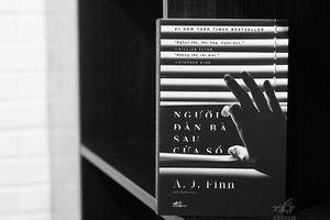 'Người đàn bà sau cửa sổ': Cuốn sách với câu chuyện ám ảnh rợn người