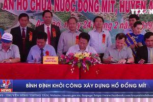 Bình Định khởi công xây dựng hồ Đồng Mít