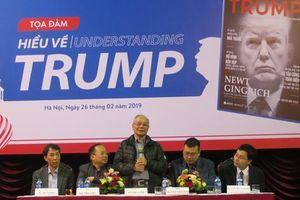 'Hiểu về Trump': Vị Tổng thống hoàn toàn khác biệt