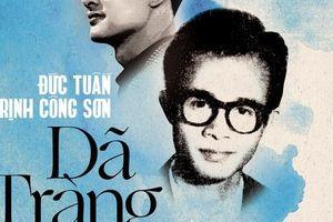 'Dã Tràng Ca' của Trịnh Công Sơn, phiên bản Đức Tuấn, lần đầu được cấp phép