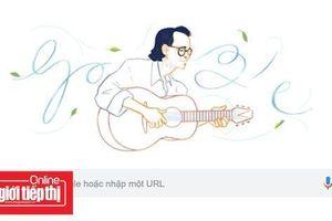 Công chúng bất ngờ khi Google vinh danh cố nhạc sĩ Trịnh Công Sơn
